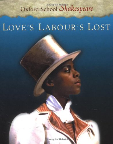9780198320128: LOVES LABOURS LOST (Oxford School Shakespeare)