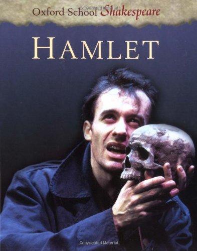 HAMLET (Oxford School Shakespeare): William Shakespeare
