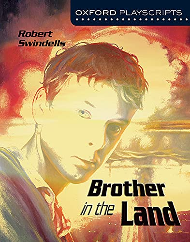 9780198320845: Oxford Playscripts: Brother in the Land (Oxford Modern Playscripts)