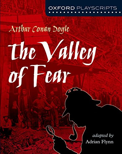 Oxford Playscripts: The Valley of Fear: Arthur Conan Doyle