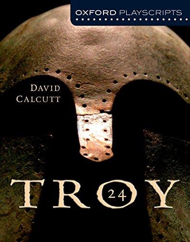 Oxford Playscripts: Troy (Oxford Modern Playscripts): David Calcutt