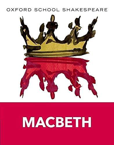 9780198324003: Macbeth: Oxford School Shakespeare (Oxford School Shakespeare Series)