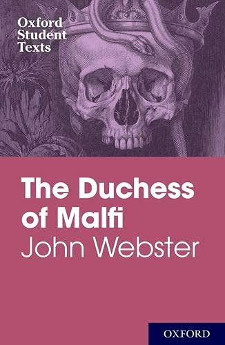 9780198325741: Oxford Student Texts: John Webster: The Duchess of Malfi