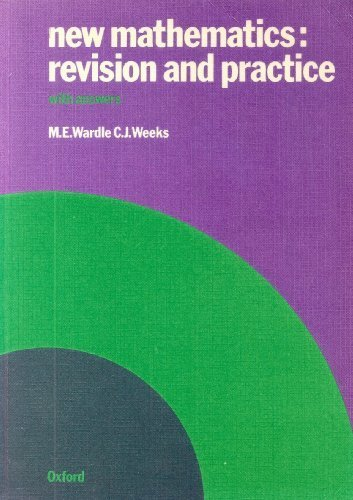 New Mathematics: Revision and Practice: With Answers (9780198326175) by Wardle, M. E.; Weeks, C. J.