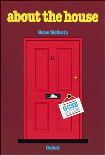 About the House: G.C.S.E.Edition: Introduction to Home: Helen McGrath
