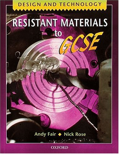 9780198327905: DESIGN AND TECHNOLOGY: RESISTANT MATERIALS TO GCSE (DESIGN & TECHNOLOGY TO GCSE)