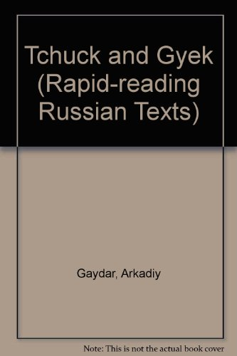 Tchuck and Gyek, Adapted and Abridged By Grahame Scott [ Rapid Reading Russian Text ]: Gaydar, ...