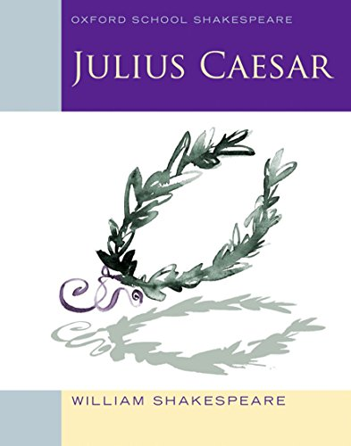 9780198328681: Julius Caesar (2010 edition): Oxford School Shakespeare (Oxford School Shakespeare Series)