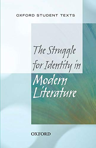 9780198328810: Oxford Student Texts: The Struggle for Identity in Modern Literature (New Ost)