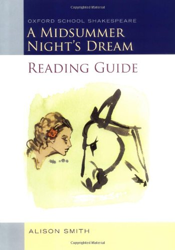 Midsummer Night's Dream Reading Guide (Oxford School Shakespeare Series) (0198329342) by Alison Smith
