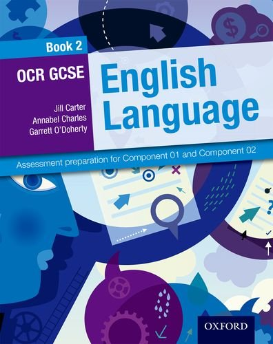 OCR GCSE English Language: Student Book 2: Assessment preparation for Component 01 and Component 02...