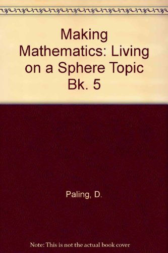 9780198336556: Making Mathematics: Living on a Sphere Topic Bk. 5