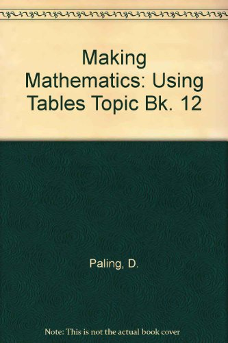 9780198336624: Making Mathematics: Using Tables Topic Bk. 12