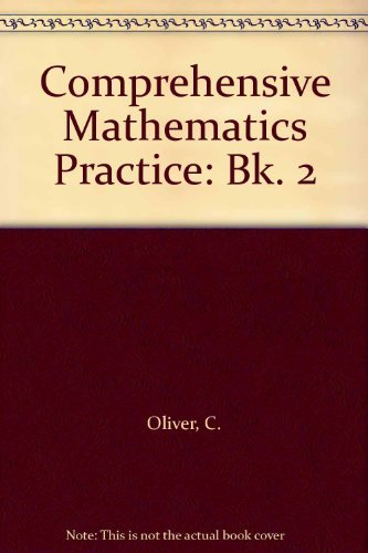 Comprehensive Mathematics Practice: Bk. 2 (9780198336648) by C. Oliver; A. Ledsham; R. Elvin