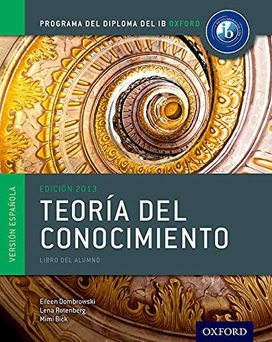 IB Teoria Del Conocimiento Libro Del Alumno: Programa Del Diploma Del IB Oxford (Paperback): Eileen...