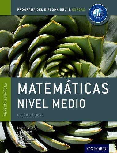 Ib Matematicas Nivel Medio Libro Del Alumno: Buchanan, Laurie;fensom, Jim;kemp,