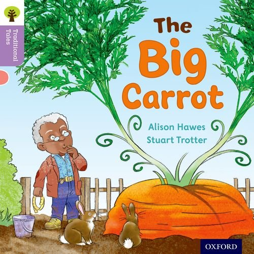 9780198339120: Oxford Reading Tree Traditional Tales: Level 1+: The Big Carrot (Traditional Tales. Stage 1+)