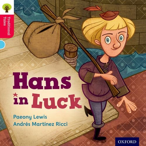9780198339397: Oxford Reading Tree Traditional Tales: Level 4: Hans in Luck (Traditional Tales. Stage 4)