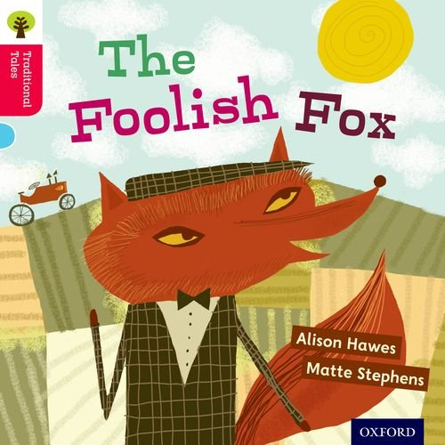 9780198339403: Oxford Reading Tree Traditional Tales: Level 4: The Foolish Fox (Traditional Tales. Stage 4)