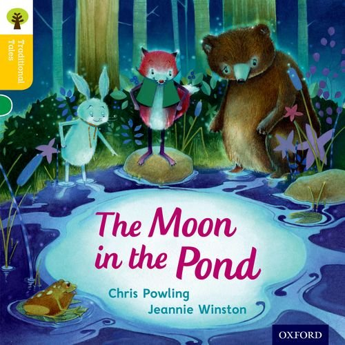 9780198339472: Oxford Reading Tree Traditional Tales: Level 5: The Moon in the Pond (Traditional Tales. Stage 5)