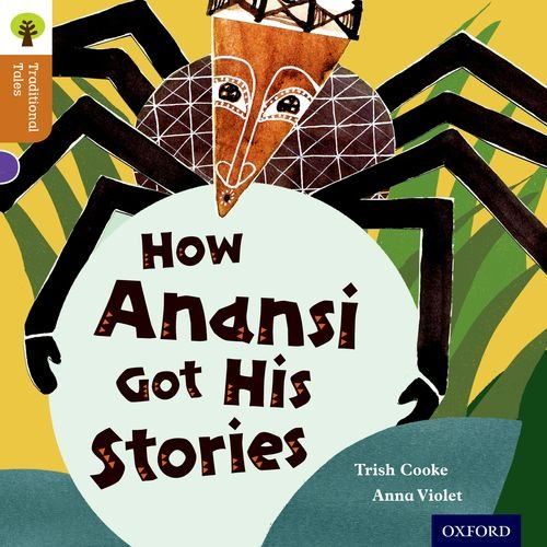 9780198339779: Oxford Reading Tree Traditional Tales: Level 8: How Anansi Got His Stories