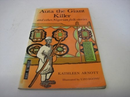 9780198342496: Auta the Giant Killer and Other Nigerian Folk Tales (Folk Stories of World)