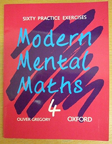 Modern Mental Maths 4: Sixty Practice Exercises: Gregory, Oliver