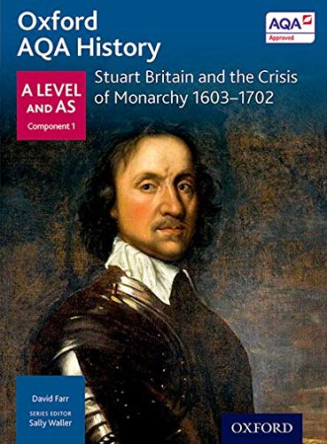 9780198354628: Oxford AQA History for A Level: Stuart Britain and the Crisis of Monarchy 1603-1702