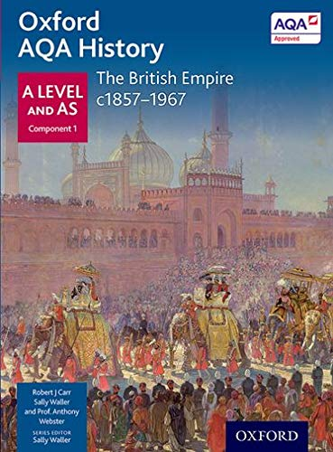 9780198354635: Oxford AQA History for A Level: The British Empire c1857-1967