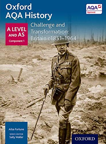 9780198354666: Oxford Aqa History for a Level: Challenge and Transformation: Britain C. 1851-1964