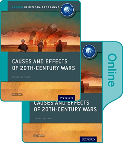 9780198354901: Causes and Effects of 20th Century Wars: IB History Print and Online Pack: Oxford IB Diploma Program