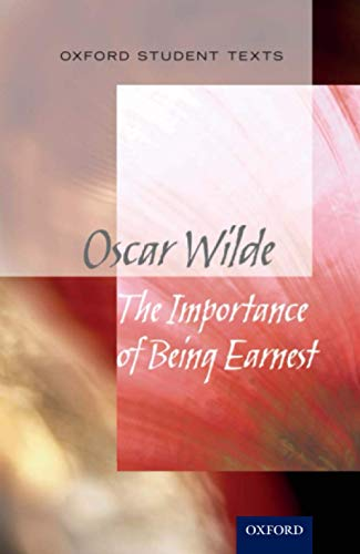 9780198355403: Oxford Student Texts: The Importance of Being Earnest