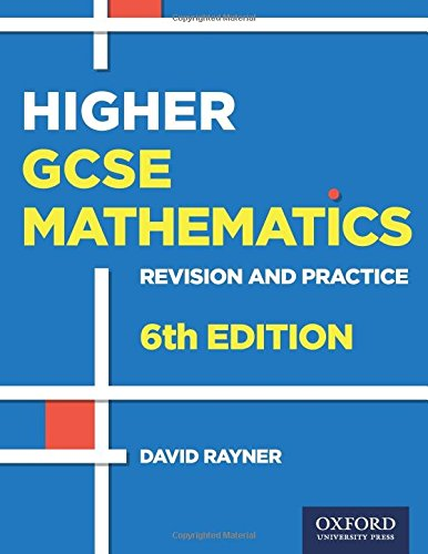 Revision and Practice: GCSE Maths: Higher Student: David Rayner