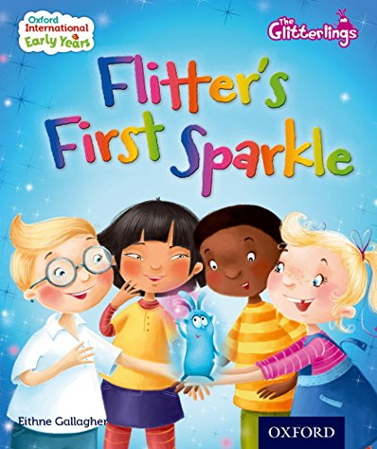 9780198355816: Oxford International Early Years The Glitterlings: Flitter's First Sparkle (Storybook 4)