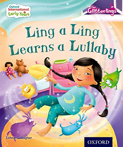 9780198355823: Oxford International Early Years: The Glitterlings: Ling a Ling Learns a Lullaby (Storybook 5)