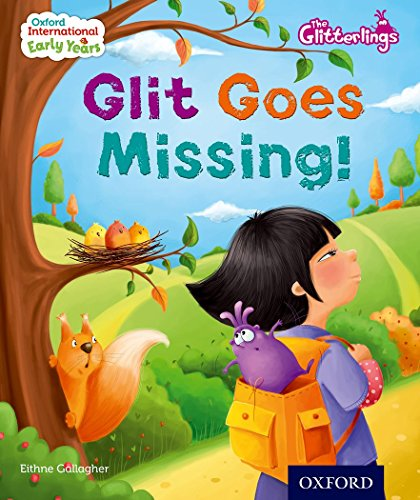 9780198355830: Oxford International Early Years: The Glitterlings: Glit goes Missing (Storybook 7)