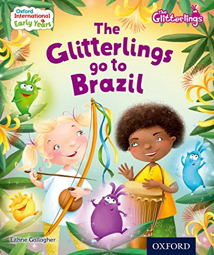 9780198355854: Oxford International Early Years: The Glitterlings: The Glitterlings go to Brazil (Storybook 8)