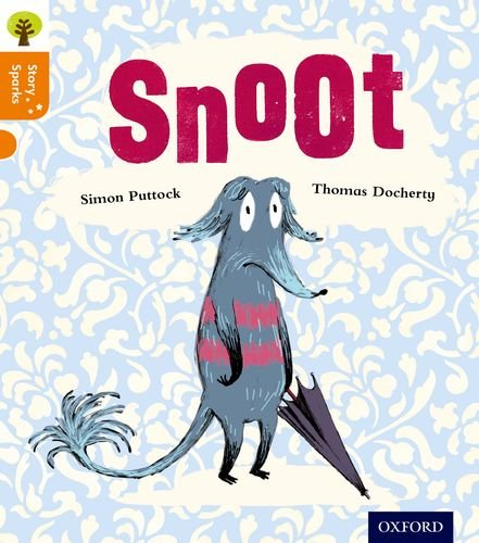 9780198356370: Oxford Reading Tree Story Sparks: Oxford Level 6: Snoot