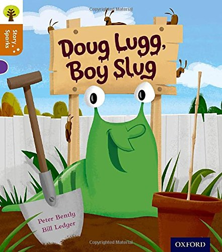 9780198356431: Oxford Reading Tree Story Sparks: Oxford Level 8: Doug Lugg, Boy Slug