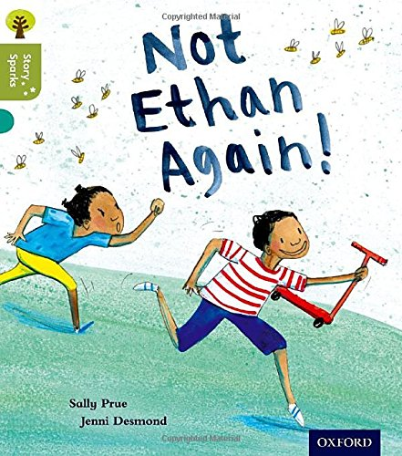 9780198356455: Oxford Reading Tree Story Sparks: Oxford Level 7: Not Ethan Again!