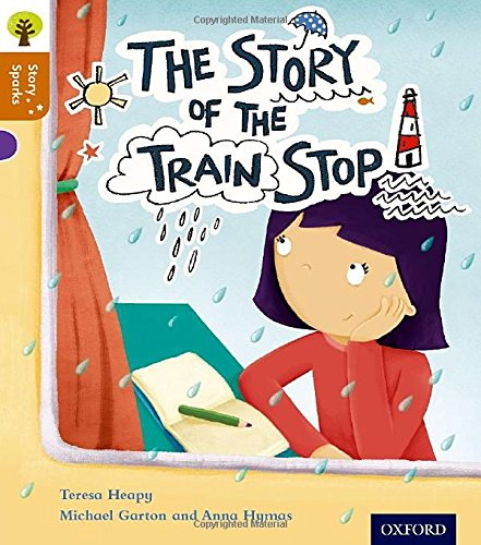 9780198356516: Oxford Reading Tree Story Sparks: Oxford Level 8: The Story of the Train Stop