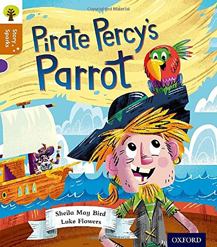 9780198356523: Oxford Reading Tree Story Sparks: Oxford Level 8: Pirate Percy's Parrot