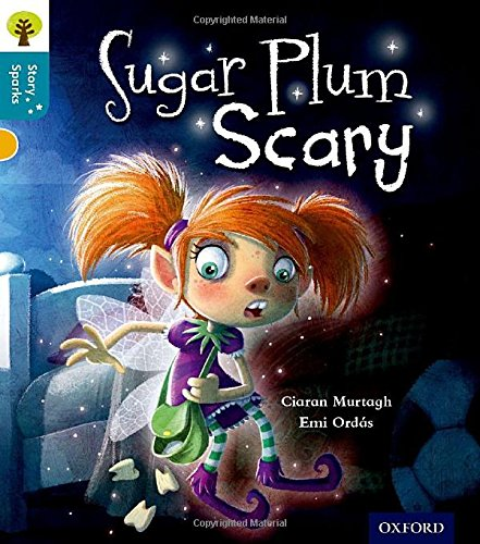 9780198356608: Oxford Reading Tree Story Sparks: Oxford Level 9: Sugar Plum Scary