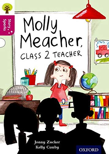 9780198356691: Oxford Reading Tree Story Sparks: Oxford Level 10: Molly Meacher, Class 2 Teacher