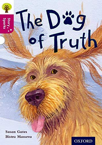 9780198356714: Oxford Reading Tree Story Sparks: Oxford Level 10: The Dog of Truth