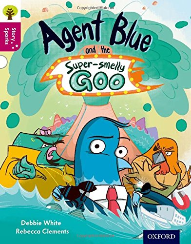 9780198356721: Oxford Reading Tree Story Sparks: Oxford Level 10: Agent Blue and the Super-smelly Goo