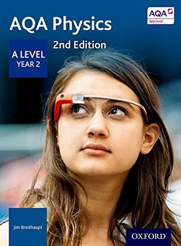 9780198357728: AQA Physics: A Level Year 2