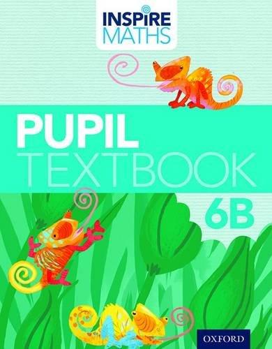 Inspire Maths: Pupil Book 6B (Paperback): Ho Kheong, Fong, Soon, Gan Kee, Ramakrishnan, Chelvi