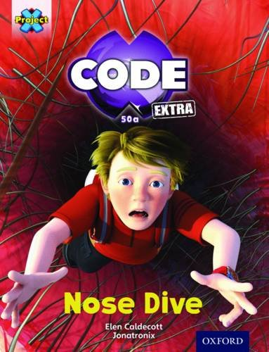 9780198363729: Project X Code Extra: Gold Book Band, Oxfordmarvel Towers: Nose Dive Level 9