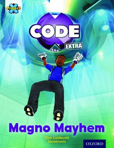 9780198363736: Project X Code Extra: Gold Book Band, Oxfordcode Control: Magno Mayhem Level 9